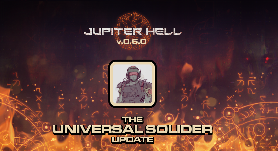 Jupiter Hell 0.6.0  - The Universal Soldier Update